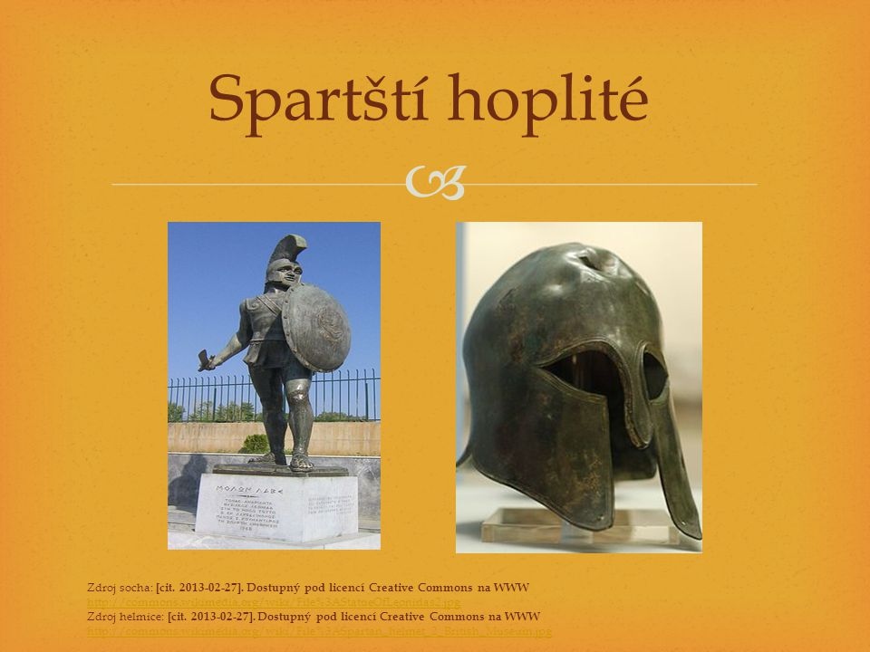 Spartští hoplité Zdroj socha: [cit. 2013-02-27]. Dostupný pod licencí Creative Commons na WWW.